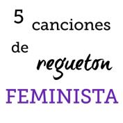 Cinco canciones de reguetón feminista