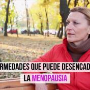 Enfermedades que puede desencadenar la menopausia