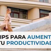 5 tips para aumentar tu productividad