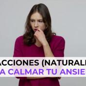 Trucos naturales para calmar tu ansiedad
