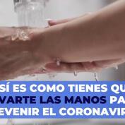 Cómo debes lavarte las manos para prevenir el coronavirus