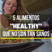 5 alimentos healthy que no son tan sanos