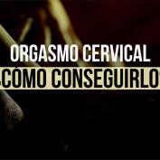 Orgasmo cervical, duradero e intenso: ¿cómo conseguirlo?