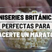 Miniseries británicas perfectas para hacerte un maratón